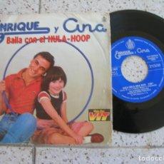 Discos de vinilo: DISCO DE ENRIQUE Y ANA ,BAILA CON EL HULA-HOOP. Lote 177721662