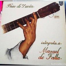 Discos de vinilo: LP PACO DE LUCÍA INTERPRETA MANUEL DE FALLA AÑO 1978. Lote 177747488