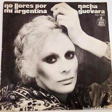 Discos de vinilo: SINGLE NACHA GUEVARA. NO LLORES POR MI ARGENTINA. AÑO 1977. Lote 177748105