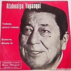 Discos de vinilo: SINGLE ATAGUALPA YUPANQUI. Lote 177748662