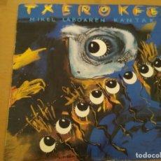 Discos de vinilo: TXEROKEE - MIKEL LABOAREN KANTAK LP 1990 DELIRIUM TREMENS - B.A.P. - KIOWAK - POTTOKA. Lote 177750090
