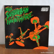 Discos de vinilo: 1985 / THE SUBURBAN NIGHTMARE / A HARD DAYS NIGHTMARE / MINDNIGHT RECORDS / MIR LP 109 . Lote 177773093