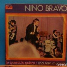 Discos de vinilo: NINO BRAVO. TE QUIERO, TE QUIERO / ESA SERÁ MI CASA. POLYDOR. Lote 186378343