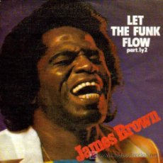 Discos de vinilo: JAMES BROWN-LET THE FUNK FLOW PART 1 Y 2 SINGLE VINILO EDITADO POR POLYDOR EN 1980 SPAIN N-N. Lote 177792669