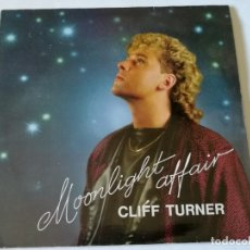 Discos de vinilo: CLIFF TURNER - MOONLIGHT AFFAIR - 1986. Lote 177796930
