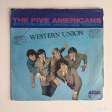 Discos de vinilo: SINGLE - THE FIVE AMERICANS - WSTERN UNION (SPAIN, 1967). Lote 177801953