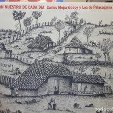 Discos de vinilo: LP-CARLOS MEJIA GODOY Y LOS DE PALACAGÜINA-EL SON NUESTRO DE CADA DÍA EN FUNDA ORIGINAL . Lote 177855268