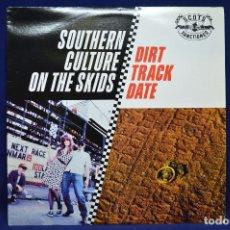 Discos de vinilo: SOUTHERN CULTURE ON THE SKIDS - DIRT TRACK DATE - LP. Lote 177864875
