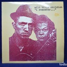 Discos de vinilo: WILD BILLY CHILDISH - I REMEMBER - LP. Lote 177872135