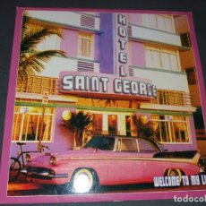 Discos de vinilo: HOTEL SAINT GEORGE --- WELCOME TO MY LIFE. Lote 177887047