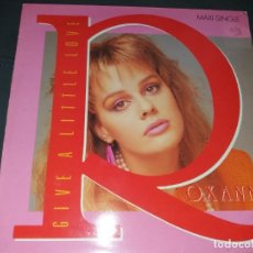 Discos de vinilo: ROXANNE --- GIVE A LITTLE LOVE. Lote 177888414