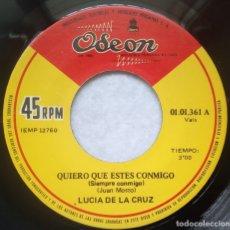 Discos de vinilo: LUCIA DE LA CRUZ - QUIERO QUE ESTES CONMIGO / LAS HORAS - SINGLE PERUANO - ODEON. Lote 177898145