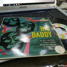Dischi in vinile: BIG DADDY EP EN MIS RODILLAS + 3 ESPAÑA 1962. Lote 177938975