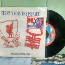 Discos de vinilo: VARIOS - LIVERPOOL FOOTBALL CLUB FERRY CROSS THE MERSEY SINGLE SPAIN 1989 PDELUXE. Lote 177944937