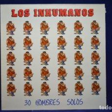 Discos de vinilo: LOS INHUMANOS - 30 HOMBRES SOLOS - LP. Lote 177947040