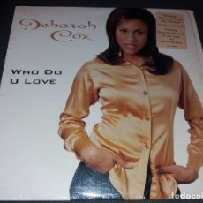 Discos de vinilo: DEBORAH COX --- WHO DO U LOVE. Lote 177949012