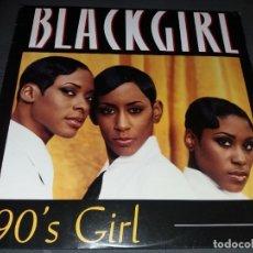 Discos de vinilo: BLACKGIRL --- 90'S GIRL. Lote 177950242