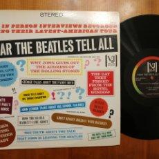 Discos de vinilo: BEATLES LP HEAR THE BEATLES TELL ALL EDICIÓN PROMOCIONAL USA. Lote 177961672