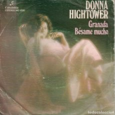 Discos de vinilo: DONNA HIGHTOWER - GRANADA / BESAME MUCHO (SINGLE ESPAÑOL, COLUMBIA 1976). Lote 177986275