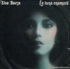 Disques de vinyle: ELSA BAEZA - LA LUNA ENAMORA / LA REVENTASON (SINGLE ESPAÑOL, CBS 1978). Lote 177988574