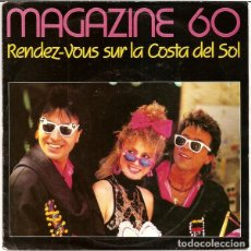 Discos de vinilo: MAGAZINE 60 - RENDEZ-VOUS SUR LA COSTA DEL SOL - SINGLE NETHERLANDS 1985. Lote 178002489