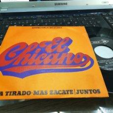 Discos de vinilo: EL CHICANO SINGLE VIVA TIRADO ESPAÑA 1972. Lote 178020714