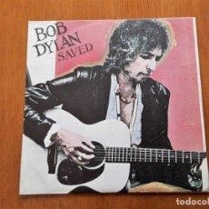 Discos de vinilo: BOB DYLAN - SAVED (CBS 8743 - ESPAÑA 1980) ORIGINAL SINGLE. Lote 178025395