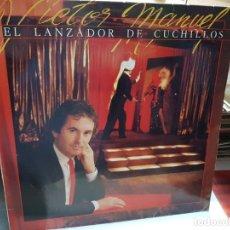 Discos de vinilo: LP-VICTOR MANUEL -EL LANZADOR DE CUCHILLOS EN FUNDA ORIGINAL AÑO 1984. Lote 178031042