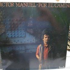 Discos de vinilo: LP-VICTOR MANUEL -POR EL CAMINO EN FUNDA ORIGINAL AÑO 1983. Lote 178031218