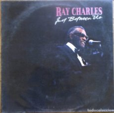 Discos de vinilo: RAY CHARLES. JUST BETWEEN US. CBS 461183 1 (SE). ESPAÑA, 1988. FUNDA VG+. DISCO VG++.. Lote 178031404