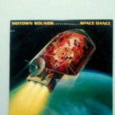 Discos de vinilo: MOTOWN SOUNDS - SPACE DANCE, MOTOWN RECORD CORP, 1978. US.. Lote 178033260