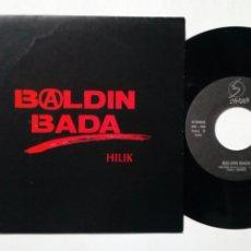 Discos de vinilo: SG: BALDIN BADA - HILIK + GALDUA (OHIUKA, 1990) - ROCK RADIKAL VASCO - PUNK ROCK - EUSKERA. Lote 178045312