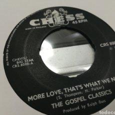 Discos de vinilo: THE GOSPEL CLASSICS SINGLE MORE LOVE, THAT'S WHAT WE NEED U.K. 1968. Lote 178046692