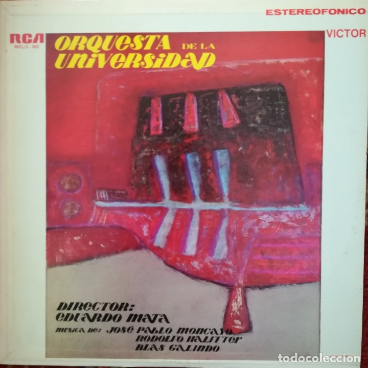 PABLO MONCAYO, RODOLFO HALFFTER Y BLAS GALINDO PIEZAS POR LA ORQUESTA UNIVERSIDAD.DIRIGE E.MATA (Música - Discos de Vinilo - EPs - Clásica, Ópera, Zarzuela y Marchas)