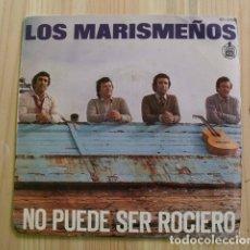Discos de vinilo: DISCO VINILO LOS MARISMEÑOS - NO PUEDE SER ROCIERO - LA TOÑA Y LA MALENA - HISPAVOX. Lote 178077043