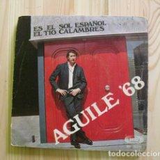 Discos de vinilo: DISCO VINILO AGUILE '68 - ES EL SOL ESPAÑOL - EL TIO CALAMBRES - SONO PLAY. Lote 178077224