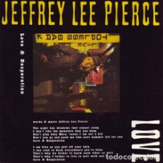 Discos de vinilo: JEFFREY LEE PIERCE LOVE & DESPERATION (12 PULGADAS) . CRAMPS BLASTERS GUN CLUB NICK CAVE. Lote 178077452