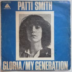 Discos de vinilo: PATTI SMITH -GLORIA / MY GENERATION -SINGLE 1976 EDICION ESPAÑOLA CON PORTADA UNICA -PUNK. Lote 178079463