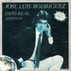 Discos de vinilo: JOSE LUIS RODRIGUEZ - PAVO REAL / ATREVETE (SINGLE ESPAÑOL, ARIOLA 1981). Lote 178093660