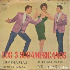 Discos de vinilo: LOS 3 SUDAMERICANOIS - LUMINARIAS - EP DE VINILO RARISIMO EN PHILIPS 1962. Lote 178095712