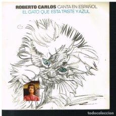Discos de vinilo: ROBERTO CARLOS - EL GATO QUE ESTA TRISTE Y AZUL / DETALLES - SINGLE 1972. Lote 193937932