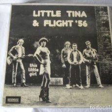 Discos de vinilo: LITTLE TINA & FLIGHT '56 THIS LITTLE GIRL IS GONNA ROCK IT! . Lote 178106594