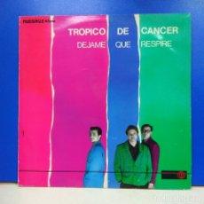 Discos de vinilo: MAXI SINGLE DISCO VINILO TROPICO DE CANCER DEJAME QUE RESPIRE. Lote 178134339