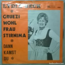 Discos de vinilo: LYDIA BECK. GRUEZI WOHL FRAU STRINIMA/ DAM KAMST DU. TELSTAR, HOLLAND 1973 SINGLE. Lote 178147318