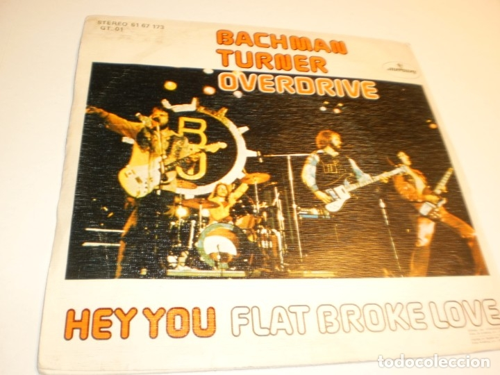 SINGLE BACHMAN TURNER OVERDRIVE. HEY YOU. FLAT BROKE LOVE. MERCURY 1975 SPAIN (PROBADO Y BIEN) (Música - Discos - Singles Vinilo - Pop - Rock - Extranjero de los 70)