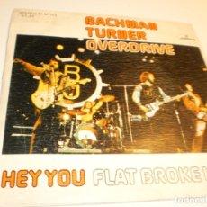 Discos de vinilo: SINGLE BACHMAN TURNER OVERDRIVE. HEY YOU. FLAT BROKE LOVE. MERCURY 1975 SPAIN (PROBADO Y BIEN). Lote 178156277