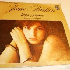 Discos de vinilo: SINGLE JANE BIRKIN. LOLITA GO HOME. JUST ME AND YOU. PHILIPS 1976 SPAIN (PROBADO Y BIEN). Lote 178156402