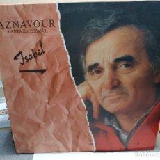 Discos de vinilo: LP-AZNAVOUR-ISABEL EN FUNDA ORIGINAL AÑO 1990. Lote 178223775