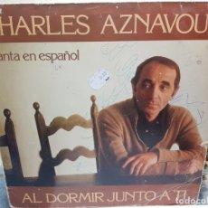 Discos de vinilo: LP-AZNAVOUR-AL DORMIR JUNTO A TI EN FUNDA ORIGINAL AÑO 1979. Lote 178224197
