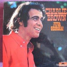 Discos de vinilo: LP - CHARLIE BROWN - VIVA GEORGIA (SPAIN, POLYDOR 1970). Lote 178224520